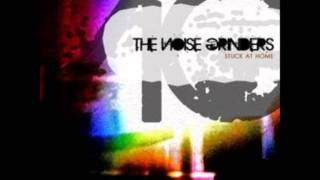 The Noise Grinders-- Stuck at home [HQ]