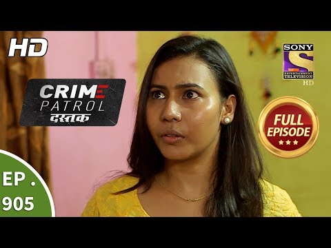 Crime Patrol Dastak - Ep 905 - Full Episode - 12th November, 2018