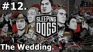 12. Sleeping Dogs (PC) - The Wedding [1080p/30FPS]