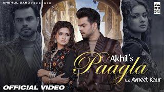 PAAGLA – Akhil | Avneet Kaur | Anshul Garg | Navjit Buttar | Raj Fatehpur | Sunny Vik