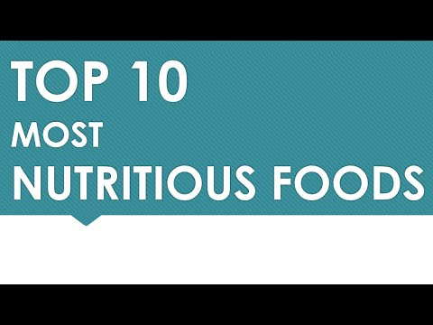 Top 10 Most Nutritious Foods - Foods high in Nutrition - Benefits of Wellness