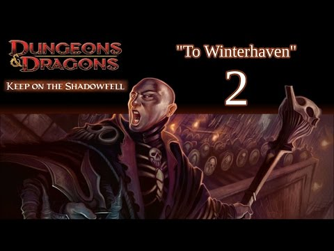 Dungeons & Dragons 4e Campaign, Keep On The Shadowfell, Episode 2