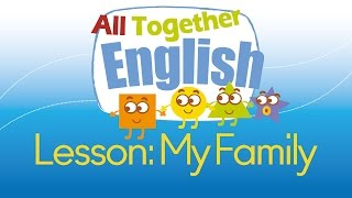 Family ESL English For Kids English Lessons For Young Children All Together English