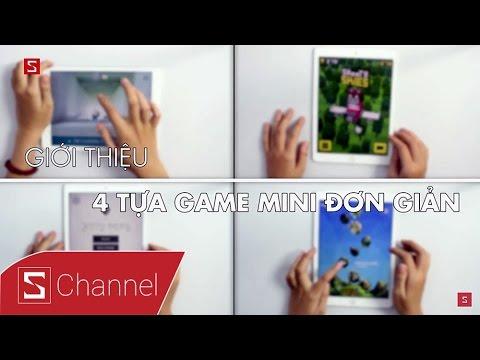 Schannel - Giới thiệu 4 tựa game mini đơn giản cho ngày cuối tuần