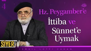 Hz. Peygamber'e (sas) İttiba ve Sünnet'e Uymak | Prof. Dr. İsmail Lütfi Çakan