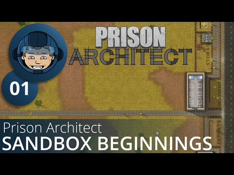 SANDBOX BEGINNINGS - Prison Architect: Ep. #1 - Gameplay & Walkthrough