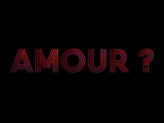 AMOUR ?