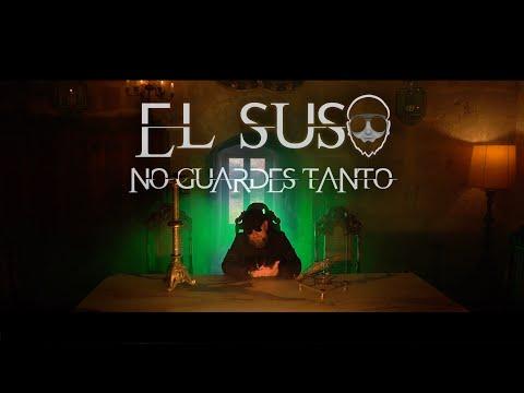 EL SUSO – NO GUARDES TANTO