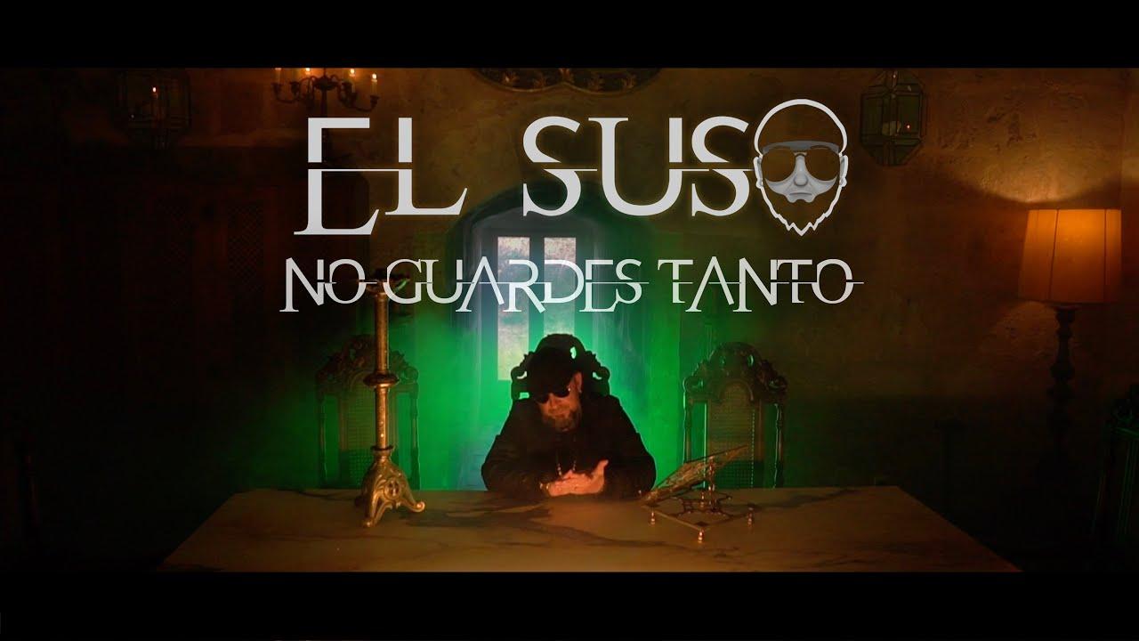 """""""NO GUARDES TANTO"""" EL SUSO (VIDEOCLIP OFICIAL)"""