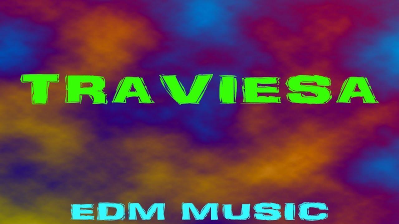TRAVIESA - EDM Music