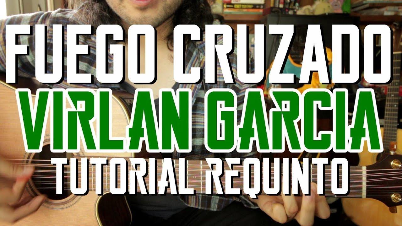 Fuego Cruzado - Virlan Garcia - Tutorial - REQUINTO - Carlos Ulises Gomez - Como tocar