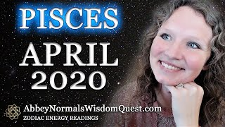 PISCES April 2020 🌊 Zodiac Energy Readings by Abbey Normal