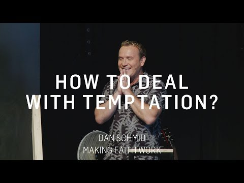 How to deal with temptation | Dan Schmid
