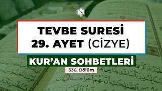 Kur'an Sohbetleri | TEVBE SURESİ 29. AYET (CİZYE)