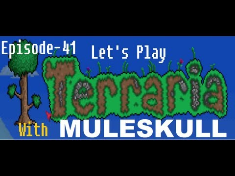 Muleskull Plays Terraria 1.1.2 Ep. 41 - The Cobalt Drill