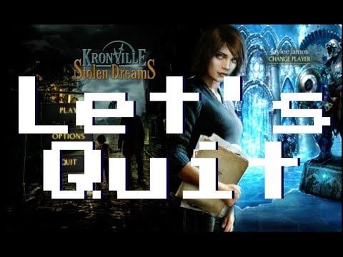 Let's Quit - Kronville: Stolen Dreams |