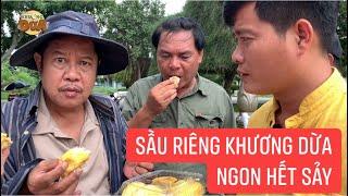 Khương Dừa mời đoàn phim 5 ký sầu riêng, nghệ sĩ Thanh Nam ăn hết 1 ký vì quá ngon?