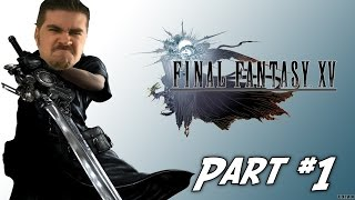 AngryJoe Plays Final Fantasy XV - [Part 1]