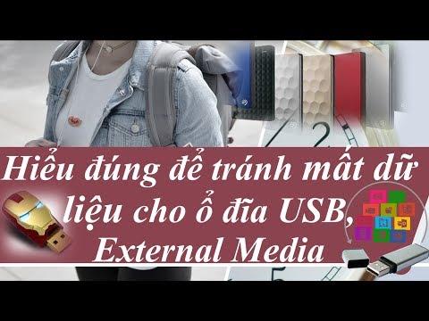 Hiểu đúng để tránh mất dữ liệu USB Drive, External Media