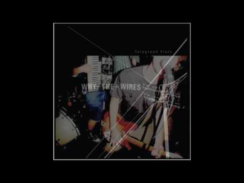 "Why the Wires - ""Telegraph Flats"" [2011]"
