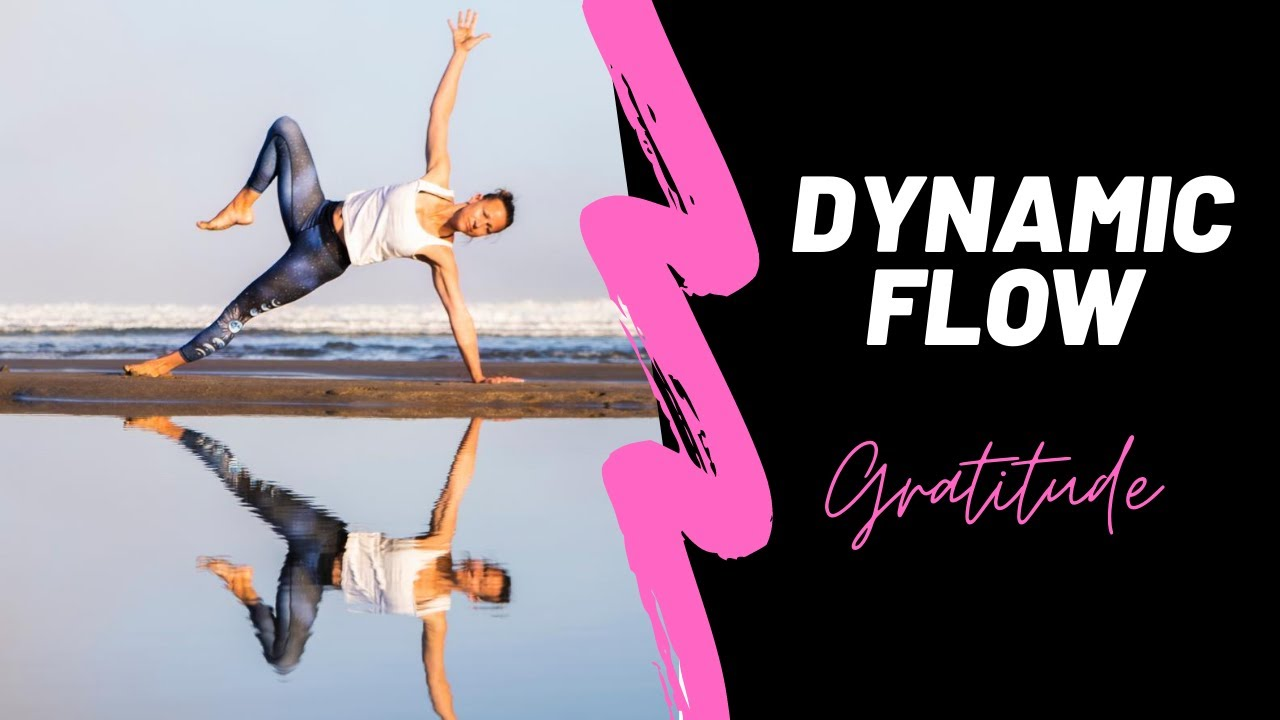 Dynamic Flow : Gratitude