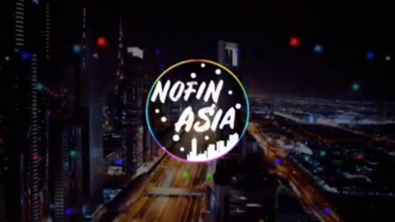 Download DJ NOFIN ASIA, BIARLAH SEMUA BERLALU PERGI BASNYA BIKIN GREGETIN