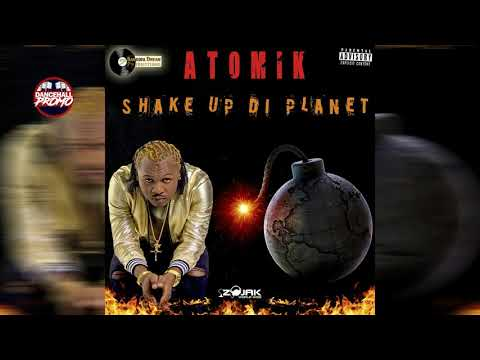Atomik - Shake Up Di Planet (Official Audio) January 2019
