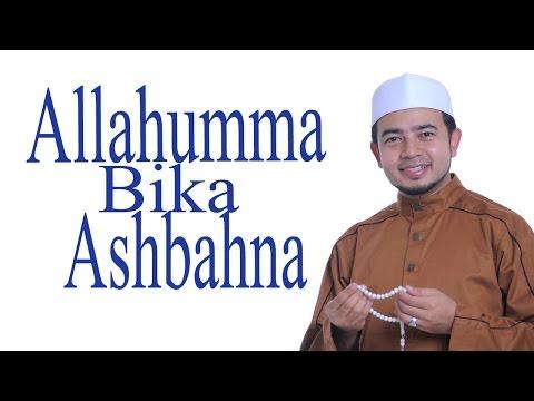Nabil Ahmad - Allahumma Bika Ashbahna