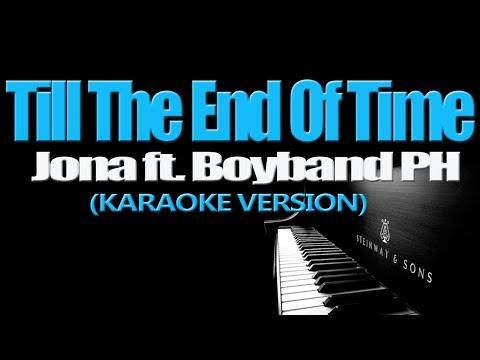 TILL THE END OF TIME - Jona ft. Boyband PH (KARAOKE VERSION)