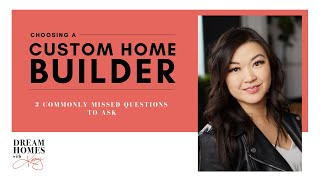 Choosing A Custom Home Builder  //  Custom Home Building Process