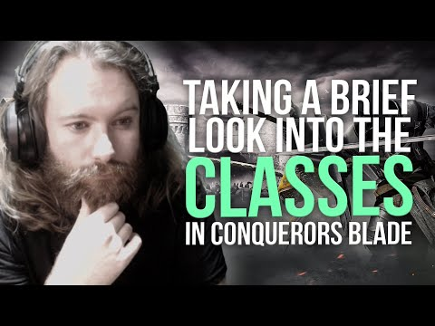 Ep 3 | What classes can you play in Conqueror's Blade?