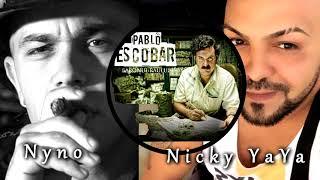 NICKY YAYA SI NYNO - PABLO ESCOBAR ( PROMO 2017 )