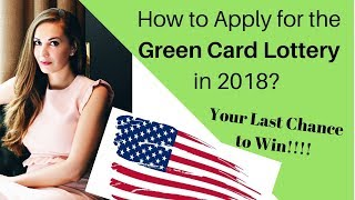 Green Card Lottery 2020 | How to Apply in 2018 | Last Chance to Win 🇺🇸🎯✔️