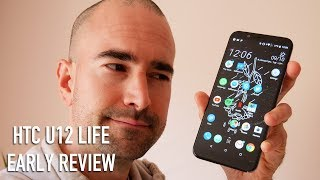 HTC U12 Life Early Review | Love & Hate