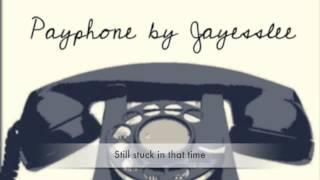 Repeat youtube video Jayesslee - Payphone (Studio Version) - Lyrics Video
