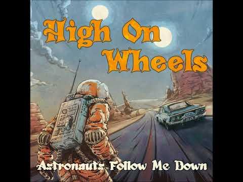 High On Wheels - Astronauts Follow Me Down (Full Album 2018)