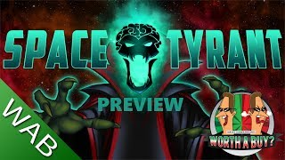 Space Tyrant Preview - Worthabuy?