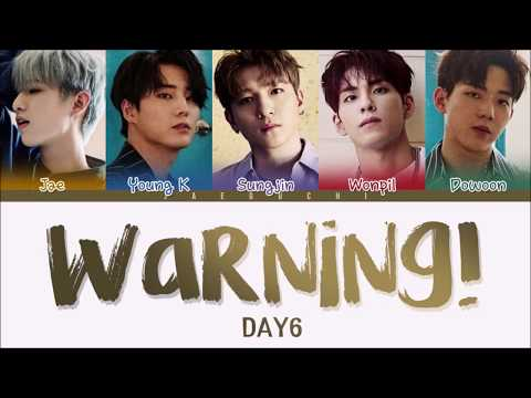 DAY6 (데이식스) - WARNING! (Color Coded Lyrics Eng/Rom/Han)