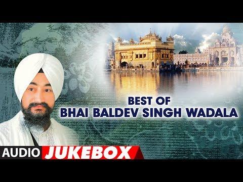 Best of Bhai Baldev Singh Wadala (Audio) | Shabad Gurbani | Jukebox | T-Series