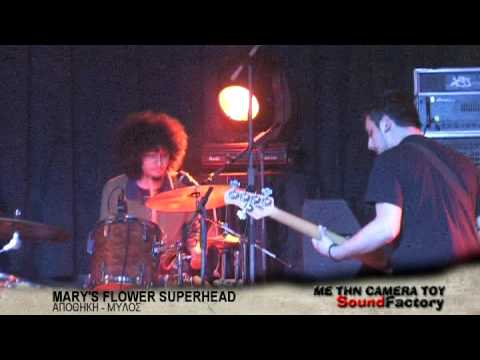 MARY'S FLOWER SUPERHEAD LIVE SoundFactory