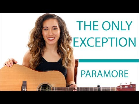 The Only Exception - Paramore Easy Guitar Tutorial and Play Along