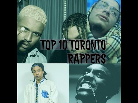 Its Too Real Top 10 Toronto Rappers 2017