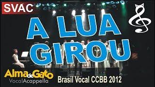 Brasil Vocal CCBB 2012 - SVAC - A Lua Girou