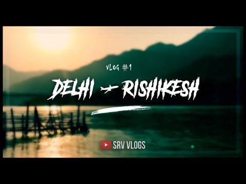 Delhi to Rishikesh | Uttarakhand vlog #1 | Adventure | Fun trip |