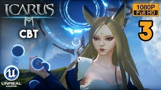 ICARUS M Gameplay Part 3 CBT Android (Open World MMORPG)