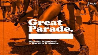 "Machel Montano Feat. Patrice Roberts - Great Parade ""2015 Soca"""
