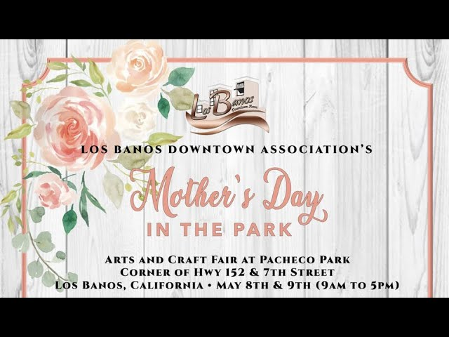 Los Banos Mother's Day in the Park Arts & Crafts Fair