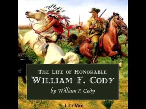 The Life of Honorable William F. Cody (audiobook) - part 2