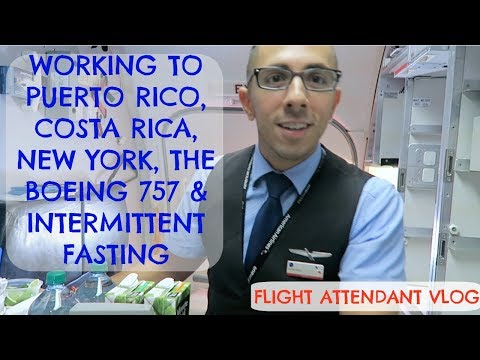 FLIGHT ATTENDANT LIFE |PUERTO RICO, COSTA RICA, NYC, BOEING 757 & INTERMITTENT FASTING