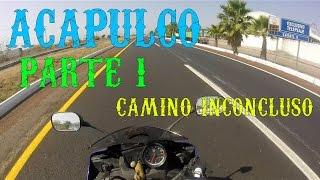 """Dia 1 Parte 1 Viaje a Acapulco """"Camino Inconcluso"""""""